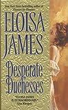 James, Eloisa: Desperate Duchesses