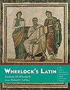 Wheelock's Latin (Wheelock's Latin) by…