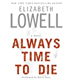 Lowell, Elizabeth: Always Time to Die CD