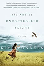 The Art of Uncontrolled Flight: A Novel by…
