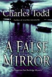 Todd, Charles: A False Mirror (Inspector Ian Rutledge Mysteries)