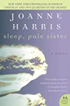 Sleep, Pale Sister (P.S.) by Joanne Harris