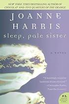 Sleep, Pale Sister (P.S.) by Joanne Harris