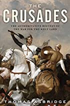 The Crusades: The Authoritative History of…