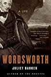 Barker, Juliet R.V.: Wordsworth: A Life