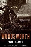 Barker, Juliet: Wordsworth: A Life
