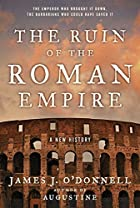 The Ruin of the Roman Empire: A New History…