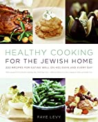 Healthy Cooking for the Jewish Home: 200…