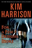 Harrison, Kim: For a Few Demons More