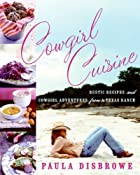 Cowgirl Cuisine: Rustic Recipes and Cowgirl…