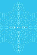 Symmetry: A Journey into the Patterns of…
