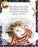 Degroat, Diane: No More Pencils, No More Books, No More Teacher's Dirty Looks! (Gilbert and Friends)