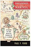 Ford, Paul F.: Pocket Companion To Narnia: A Guide To The Magical World Of C.s. Lewis