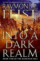Into a Dark Realm (The Darkwar Saga, Book 2)…