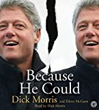 Morris, Dick: Because He Could CD
