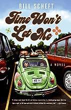 Time Won't Let Me: A Novel by Bill Scheft
