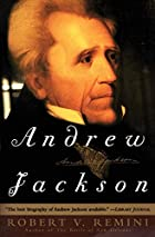 Andrew Jackson by Robert V. Remini