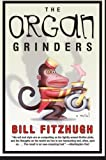 Fitzhugh, Bill: The Organ Grinders
