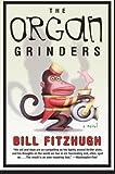 Fitzhugh, Bill: Organ Grinders