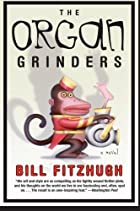 THE ORGAN GRINDERS by Bill Fitzhugh
