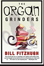 THE ORGAN GRINDERS by Bill Fitzhugh