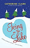 Clark, Catherine: Icing on the Lake
