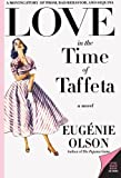Olson, Eugenie: Love in the Time of Taffeta