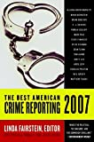 Fairstein, Linda: The Best American Crime Reporting 2007