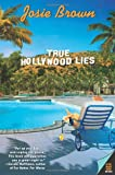 Brown, Josie: True Hollywood Lies
