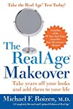 Roizen, Michael F.: The RealAge Makeover: Take Years Off Your Looks And Add Them To Your Life