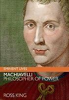 Machiavelli: Philosopher of Power (Eminent…