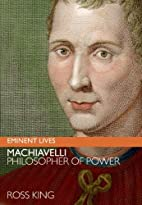 Machiavelli: Philosopher of Power (Eminent…