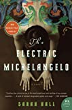 Hall, Sarah: The Electric Michelangelo