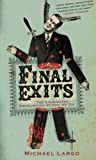 Largo, Michael: Final Exits: The Illustrated Encyclopedia of How We Die