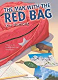 Bunting, Eve: The Man with the Red Bag