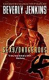 Jenkins, Beverly: Sexy/Dangerous