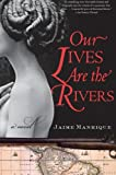 Manrique, Jaime: Our Lives Are the Rivers