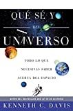 Davis, Kenneth C.: Qué Sé Yo del Universo: Todo lo que Necesitas Saber Acerca del Espacio (Que Se Yo) (Spanish Edition)