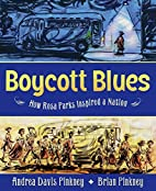 Boycott Blues: How Rosa Parks Inspired a…