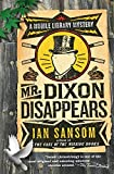 Sansom, Ian: Mr. Dixon Disappears: A Mobile Library Mystery