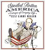 Miller, Larry: Spoiled Rotten America CD
