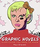 Gravett, Paul: Graphic Novels: Everything You Need To Know