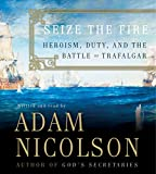 Nicolson, Adam: Seize the Fire  CD: Seize the Fire CD