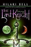 Bell, Hilari: The Last Knight (Knight & Rogue (Quality))
