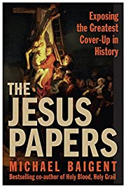 The Jesus Papers: Exposing the Greatest…
