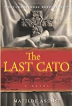 The Last Cato by Matilde Asensi