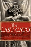 Matilde Asensi: The Last Cato: A Novel
