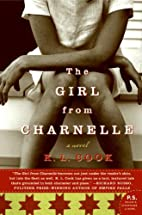 The Girl from Charnelle: A Novel (P.S.) by…