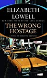 Elizabeth Lowell: The Wrong Hostage