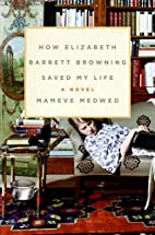 How Elizabeth Barrett Browning Saved My Life…